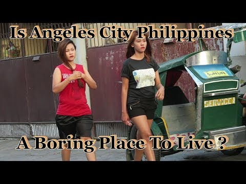 Is Angeles City Philippines A Boring Place To Live