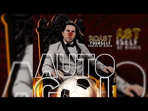 AUTOGOL / ROAST YOURSELF CHALLENGE - Poncho De Nigris
