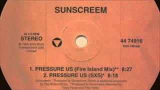 Sunscreem - Pressure US (Fire Island Mix) 1993