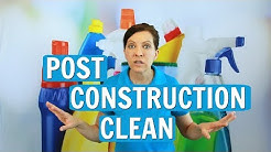 Post Construction Clean - Top Tips for 2017