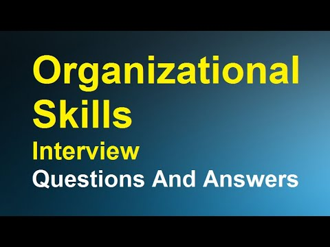 Organizational Skills Interview Questions And Answers - YouTube