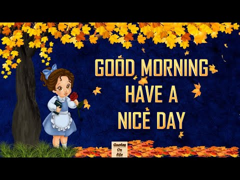 Beautiful Animated Good Morning Greetings Video with Quotes on life with Inspirational quotes,