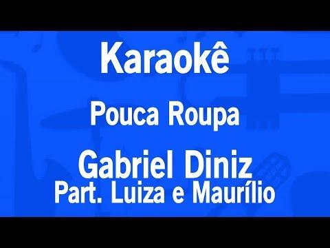 Karaokê Pouca Roupa - Gabriel Diniz Part Luiza e Maurílio