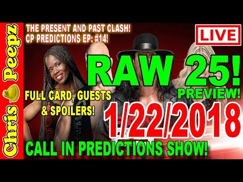🔴 WWE RAW 25th Aniversary 2018 Live Predictions! Full Guest List, Card, Spoilers! Peepz Stone Cold!