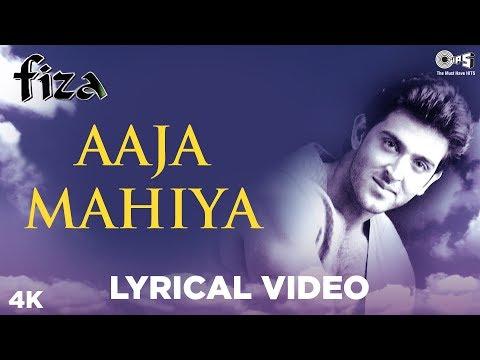 Aaja Mahiya Lyrical - Fiza | Hrithik Roshan & Neha | Udit, Alka & Prashant | Karisma Kapoor Mp3
