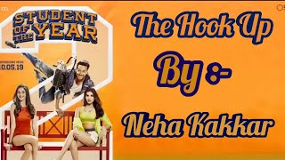 the-hook-up-song-neha-kakkar-full-song-student-of-the-year-2-le-le-number-mera-full-song