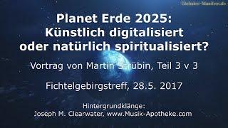 Digitalisiert oder natürlich spiritualisiert? Vortrag von Martin Strübin (Teil 3v3)