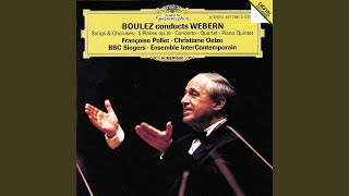 "Webern: 2 Songs Op.8 For Voice And Eight Instruments - 2. ""Du machst mich allein"" Sehr langsam"