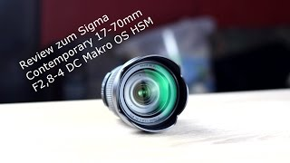 Review zum Sigma Contemporary 17-70mm F2,8-4 DC Makro OS HSM (german)