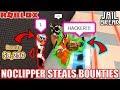 Noclipper STEALS High Bounties!!! | Roblox Jailbreak Highest Bounty Challenge