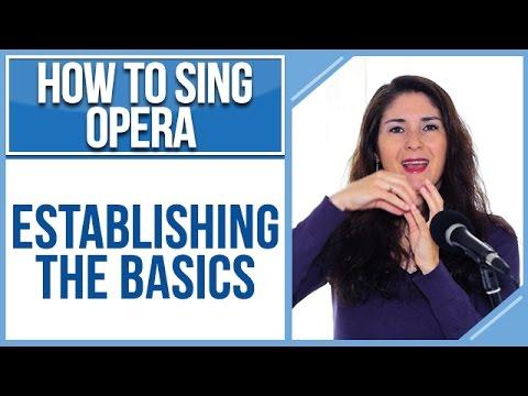 How to Sing Opera (Soprano Edition): #1 - Establishing the Basics