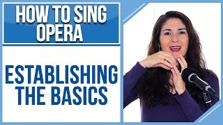 How to Sing Opera (Soprano Edition): #1 - Establishing the Basics