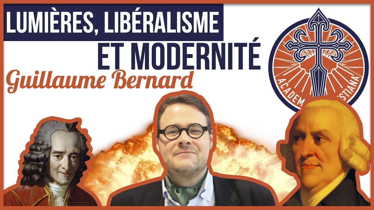 Lumières, libéralisme et modernité - Guillaume Bernard