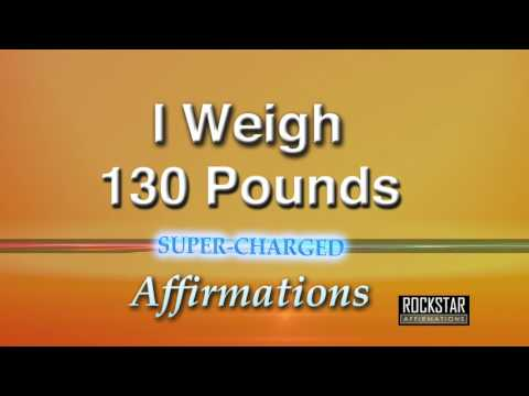 I Now Weigh 130 Pounds - Weight Loss - Super-Charged Affirmations