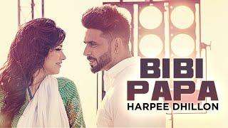 New Punjabi Song | Bibi Papa | Desi Crew | Harpee Dhillon | Latest Punjabi Song 2016