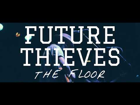 "Future Thieves - ""The Floor"" Live From The High Watt"