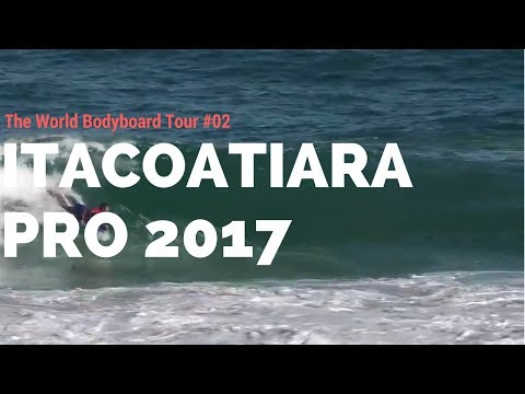Itacoatiara PRO 2017 #02 - The World Bodyboard Tour