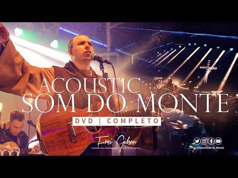 Acoustic Som do Monte | DVD Completo