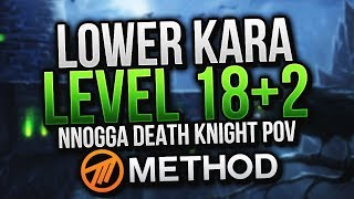 LEVEL 18 + 2 Lower Return to Karazhan Mythic+ - Blood Death Knight Nnogga POV - Method