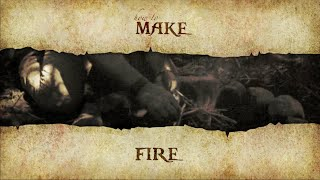 Ways of the Woodsman - How to light a fire