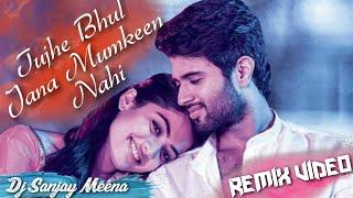 Sabko Bhula Dungi Main Ek Pal Mein Remix 💘 Tujhe Bhul Jau Ye To Mumkin Nahi Dj 💕 Dj Sanjay Meena