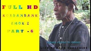 Download Video HD FILM KORBAN BANK EMOK 2 / PART 6 MP3 3GP MP4
