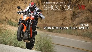 Streetfighter Shootout VIII Part 2: 2015 KTM Super Duke 1290 R - MotoUSA