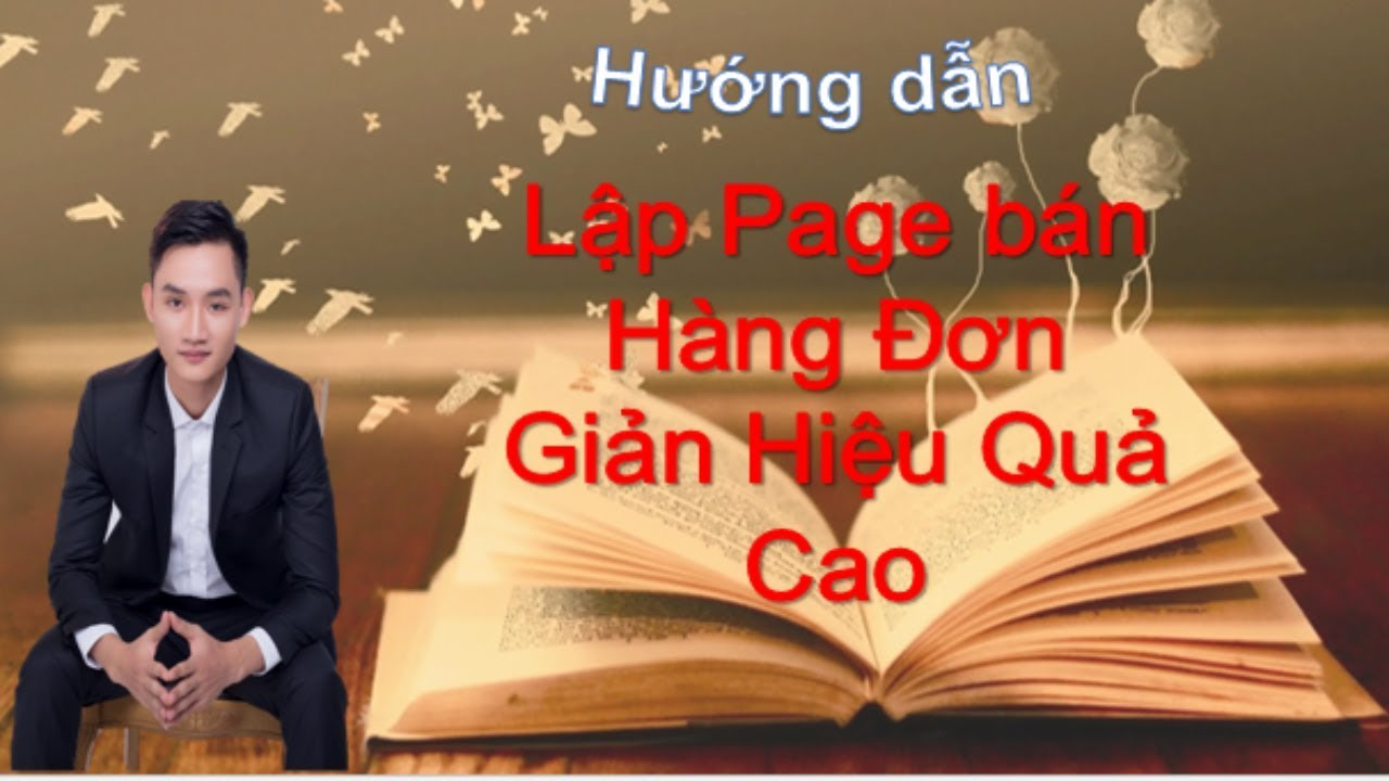 Hướng dẫn cách Lập Page bán Hàng Đơn Giản Hiệu Quả Cao   Huy Nguyen
