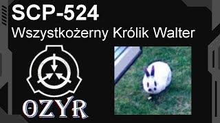 SCP-524 - Wszystkożerny Królik Walter [PL]