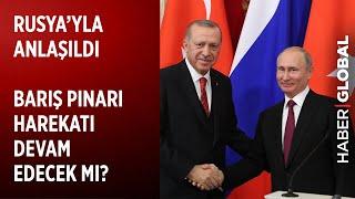 Erdoğan ve Putin Tarihi Mutabakat'a İmza Attı. Barış Harekatı Devam Edecek mi?