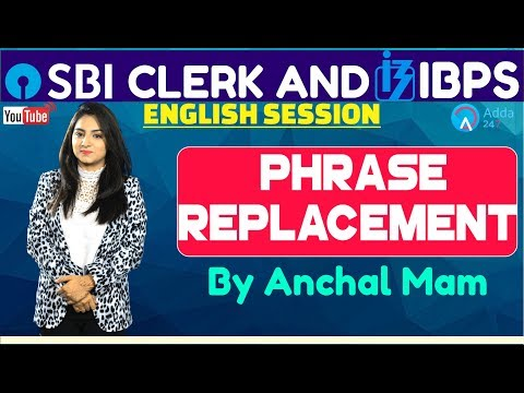 SBI Clerk Pre, IBPS 2018 | Phrase Replacement By Anchal Mam | English | Online Coaching For SBI