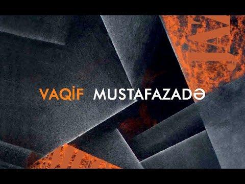 Best of Vaqif Mustafazadeh - Seçilmiş Mahnılar