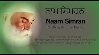 Waheguru Naam Simran, Meditation, Soothing and very Relaxing | Musical Naam Simran