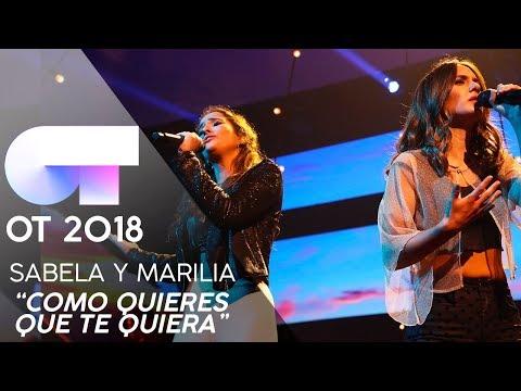 CÓMO QUIERES QUE TE QUIERA - SABELA y MARILIA   Gala 3   OT 2018