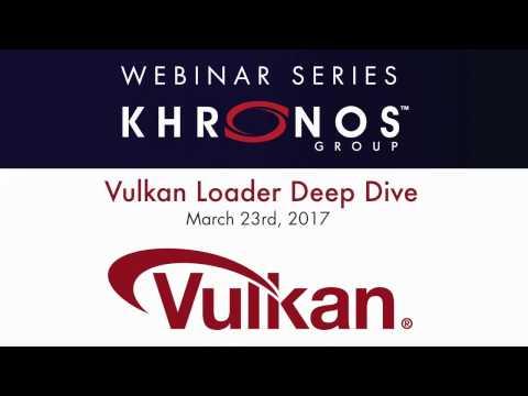 2017 Vulkan Loader Deep Dive