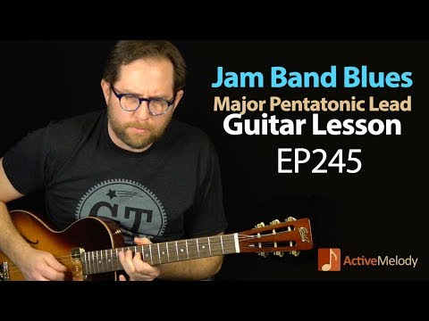 Learn a  Major Pentatonic Blues Guitar Lead Over a Jam Band Style Song - Blues Guitar Lesson - EP245