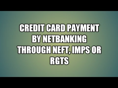 How To Pay Credit Card Bill Through Neft Imps And Rgts Online Hindi