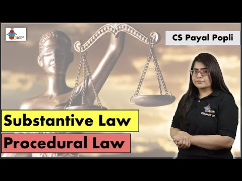 How Substantive Law different from Procedural Law? | Substantive Vs Procedural Law