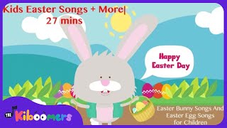 Kids Easter Songs + More | 27 mins Easter Bunny Songs and Easter Egg Songs for for Children