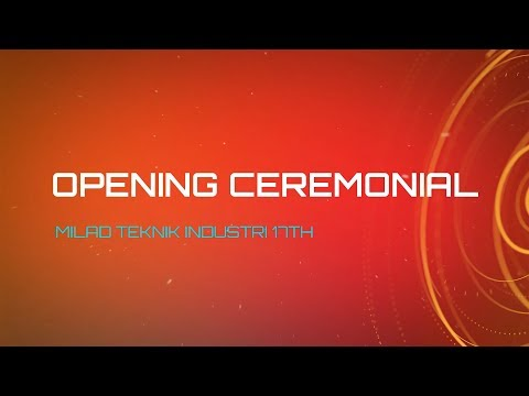 OPENING CEREMONIAL MILAD Teknik Industri UIN SUSKA RIAU 17TH
