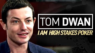 Tom Dwan - I Am High Stakes Poker [Full Interview]