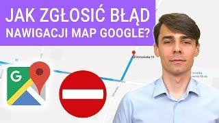 Jak zgłosić błąd nawigacji w Mapach Google? Błędne wskazówki dojazdu? screenshot 5