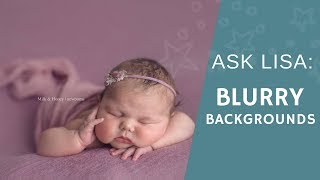 How to blur the background in newborn photos to get BEAUTIFUL bokeh!