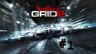GRID 2 - Walkthrough - Part 1 (X360/PS3/PC) [HD]