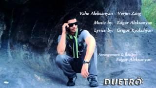 ( DUETRO ) Vahe Aleksanyan - Verjin Zang