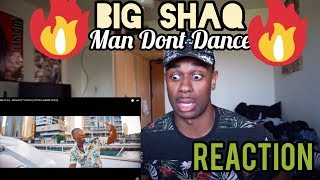 BIG SHAQ - MAN DONT DANCE REACTION!!