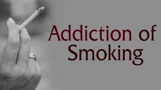 Addiction of Smoking