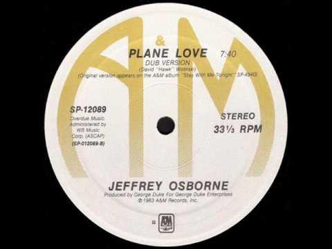 Jeffrey Osborne - Plane Love (Dub)