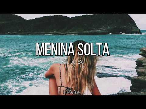 Giulia Be - Menina Solta Letra