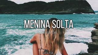 Baixar Giulia Be - Menina Solta (Letra)